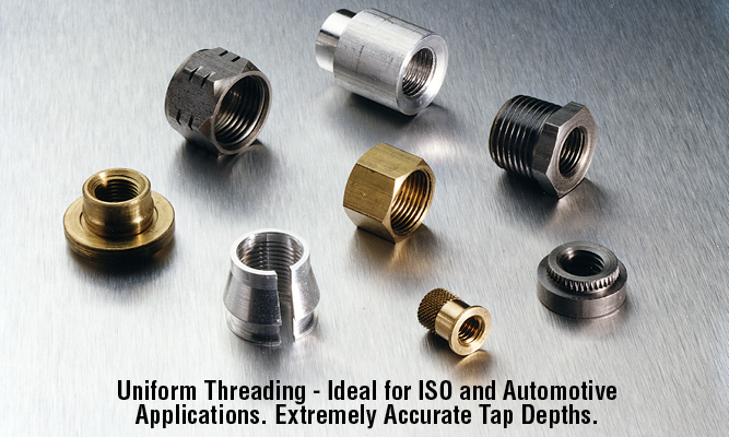 Uniform Threading - Ideal for ISO and Automotive Applications. Extremely Accurate Tap Depths.