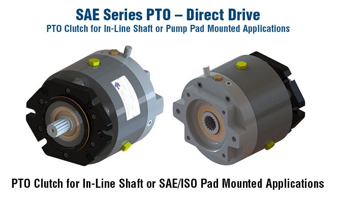 SAE Series PTO - Direct Drive. PTO Clutch for In-Line Shaft or SAE/ISO Pad Mounted Applications
